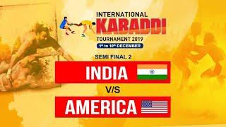 INTERNATIONAL KABADDI TOURNAMENT 2019 |SEMI FINAL 2 | INDIA V/S USA