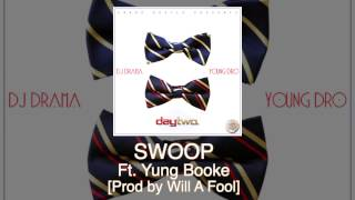 """Young Dro """"SWOOP"""" ft. Yung Booke off Day Two"""
