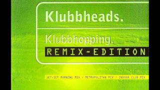 Klubbheads - Klubbhopping (Jet-Set Morning Mix)