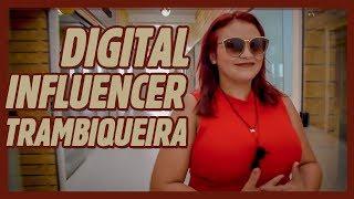 DIGITAL INFLUENCER TRAMBIQUEIRA!