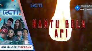 Video IH SEREM - Hantu Bola Api [20 NOVEMBER 2017] download MP3, 3GP, MP4, WEBM, AVI, FLV Februari 2018