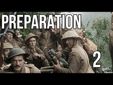 They Shall Not Grow Old - Preparation For The Battle (Part 2)