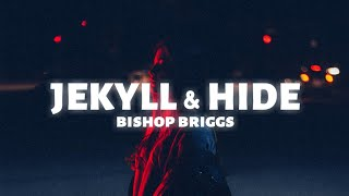 Bishop Briggs - JEKYLL & HIDE (Lyrics)