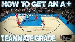 NBA 2K13 - How To Get An A+ Teammate Grade Every Game In MyPlayer / MyCareer - Tutorial