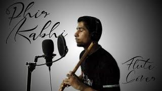 Phir Kabhi Flute Cover | MS Dhoni - The Untold Story | EZ Flute | Shivam Tiwari