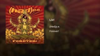 (Hed)p.e. - Liv! Forever! ℗ 2016 Pavement Entertainment, Inc Releas...
