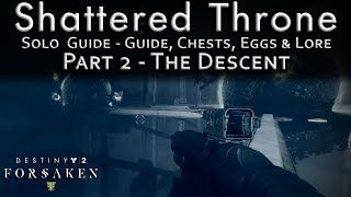 Shattered Throne Part - 2 - The Decent - Full Walkthrough Egg Locations Chests Lore