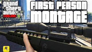 "Grand Theft Auto 5 Online - INTENSE First Person Montage (Next Gen Gameplay ""FPS"") PS4/Xbox One/PC"