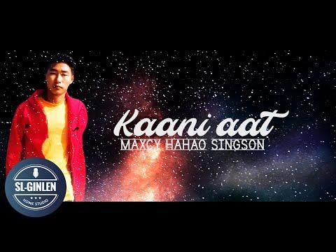 KAANI AAT - MAXCY HAHAO SINGSON || LATEST THADOU-KUKI LOVE SONG 2020