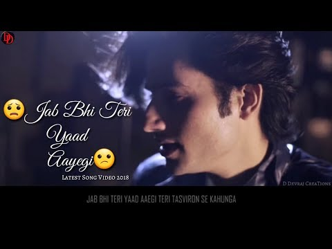 dard-song-video-||-jab-bhi-teri-yaad-aayegi-||-reprise-version-lyrical-sad-full-song-video-2018
