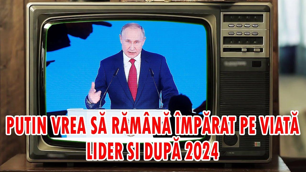 PUTIN VREA SA FIE IMPARAT PE VIATA / CUM RAMANE LA PUTERE DUPA 2024 ?