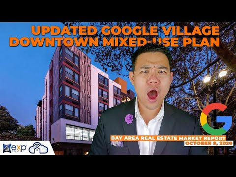 Updated Google Village Downtown Mixed-Use Plan | Bay Area Real Estate Market Report October 9, 2020