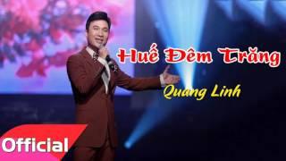 Huế Đêm Trăng - Quang Linh [Official Audio]
