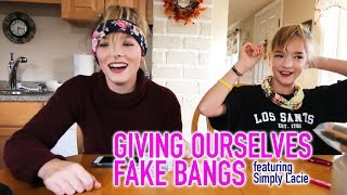 Giving Ourselves Fake Bangs *wow*