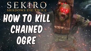 SEKIRO BOSS GUIDES - How To Easily Kill The Chained Ogre! thumbnail