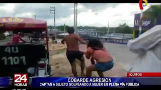 Iquitos: sujeto agrede brutalmente a su pareja en vía pública