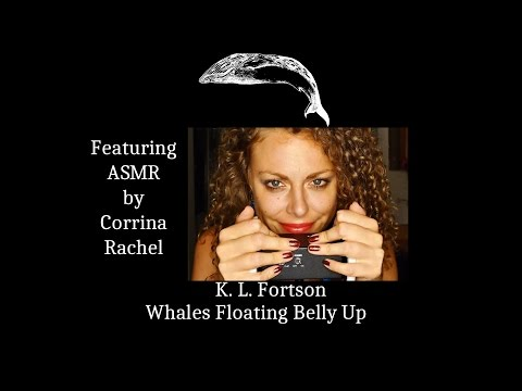 K. L. Fortson - Whales Floating Belly Up [feat. ASMR Corrina]
