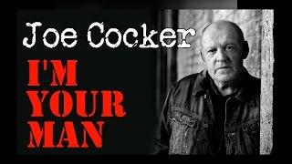 Joe Cocker - I'm Your Man  (Srpski prevod)
