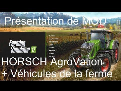 Présentation de Mod Épisode 19 -  Horsch AgroVation + Véhicules de la ferme '' HORSCH AgroVation''