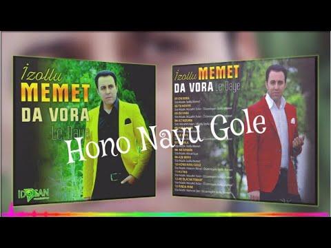 İzollu Memet - Hono Navu Gole - (Official Audıo)