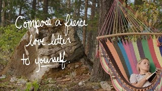Compose a Fierce Love Letter to Yourself (Write Now)