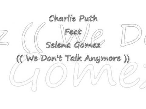 Charlie Puth Ft Selena Gomez   We Don't Talk Anymore Lirik