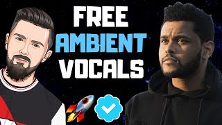 Free Drake + Weeknd Inspired Ambient Vocal Samples & Melodies 2019