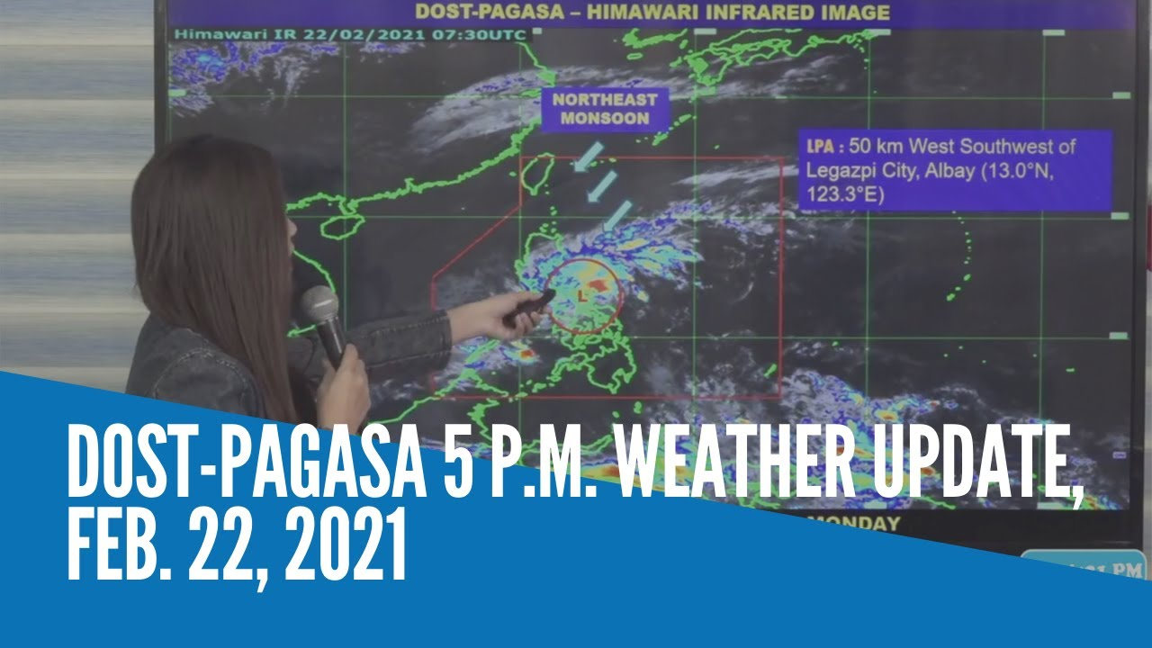 DOST-Pagasa 5 p.m. weather update, Feb. 22, 2021