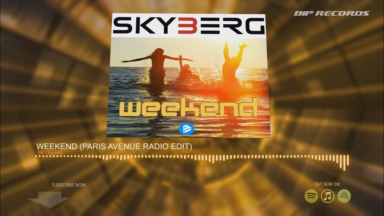Skyberg - Weekend (Paris Avenue Radio Edit) (Official Music Teaser) (HD) (HQ)