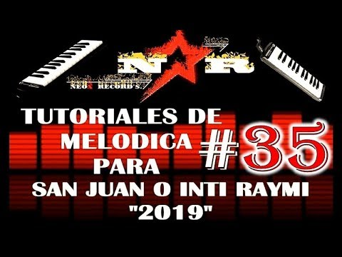 TUTORIALES DE MELODICA # 35 PARA SAN JUAN O INTI RAYMI OTAVALO 2019