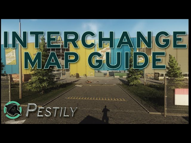 Interchange Map Guide - New Players Guide - Escape from Tarkov