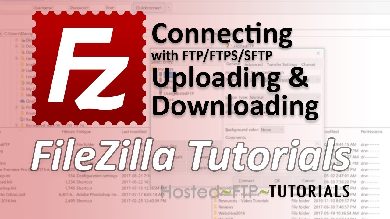 FileZilla Tutorial - Connecting with FTP, FTPS, SFTP, uploading and  downloading