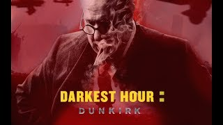 Darkest Hour: Dunkirk  [Two Movies Combined]