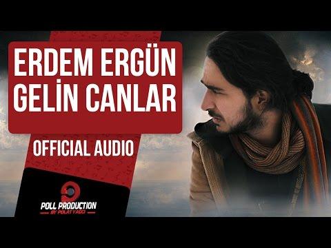 Erdem Ergün - Gelin Canlar (Official Audio )