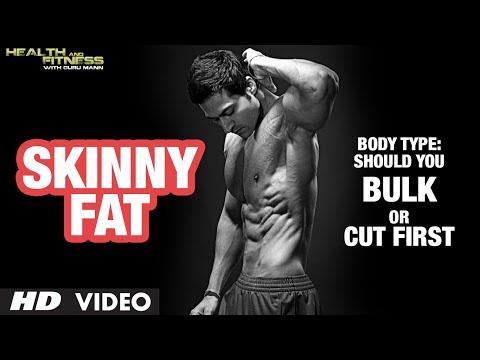 """Skinny Fat"" Body Type: Should You Bulk Or Cut First? Info by Guru Mann"