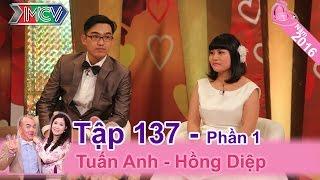Chết cười vời màn kể tội hài hước của cặp vợ chồng U30 | Tuấn Anh - Hồng Diệp | VCS 137