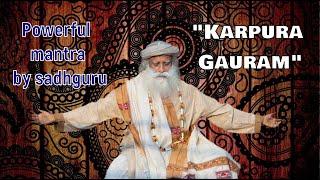 Karpura Gauram by sadhguru, meditaitonal chant