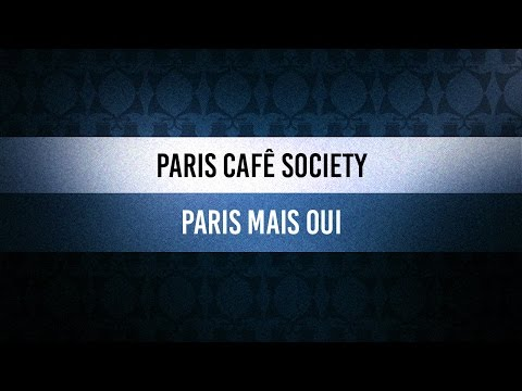 ♫ Groove Of The Day | Paris Cafê Society - Paris Mais Oui