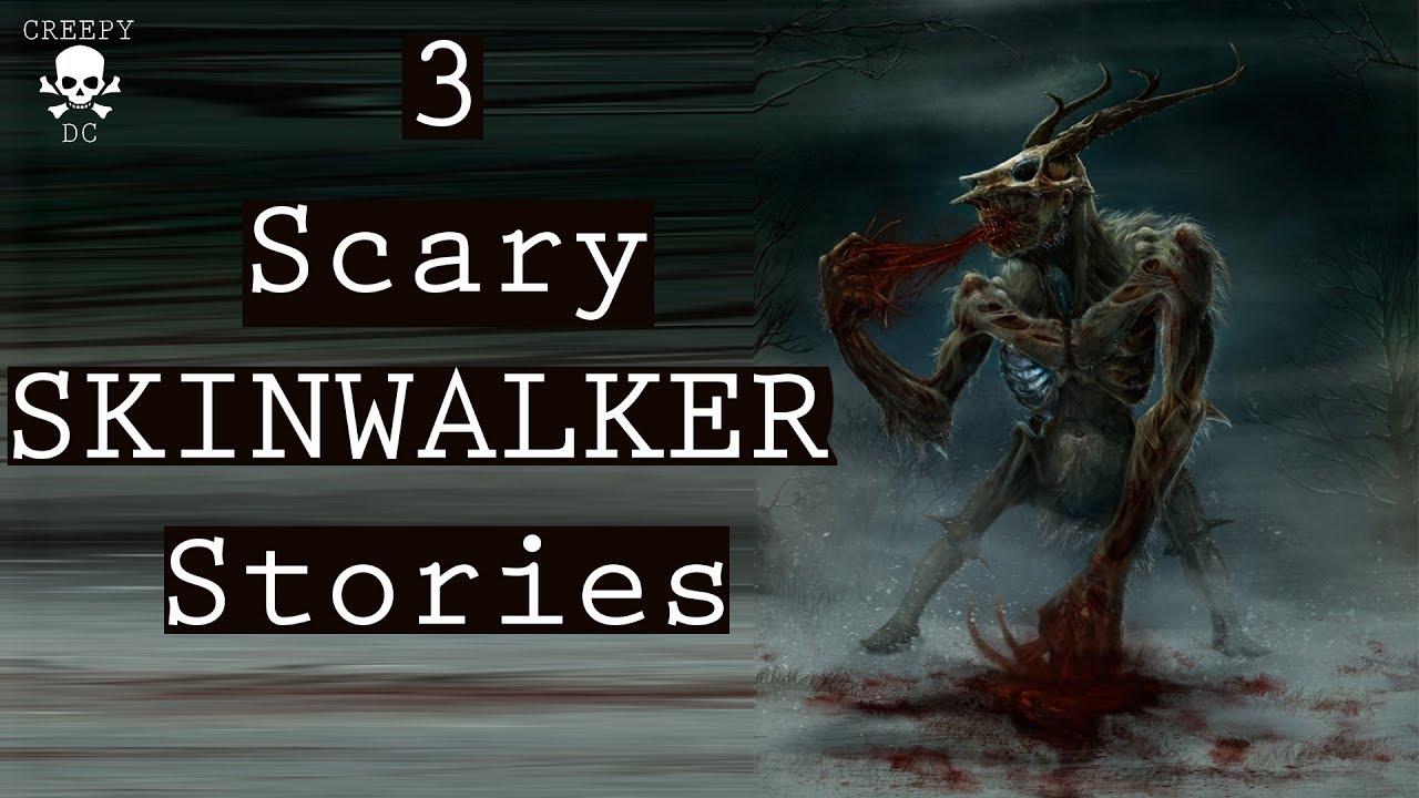 Three Scary Skinwalker Stories!