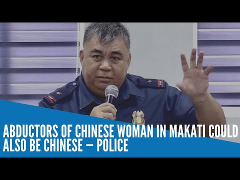 Abductors of Chinese woman in Makati could also be Chinese — police