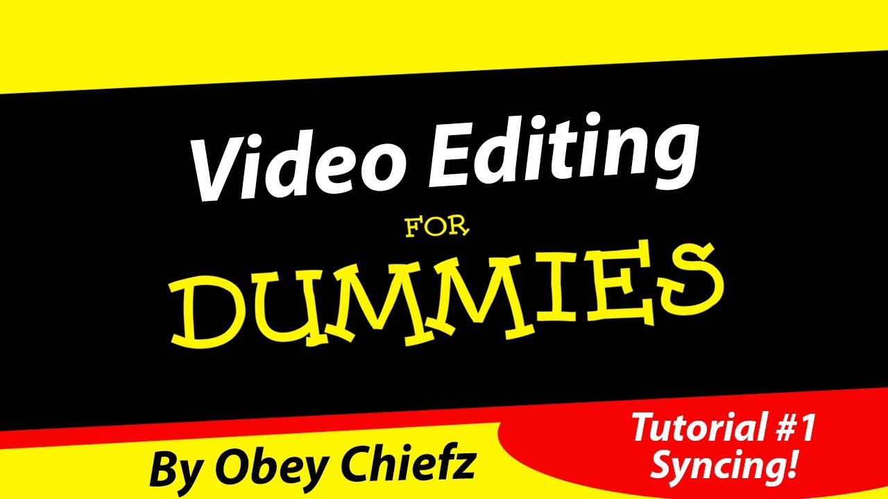 Obey Chiefz: Video Editing for Dummies! - Tutorial #1 ...