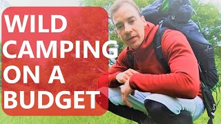 Wild Camping on a Buḋget I Budget backpacking gear for under £200