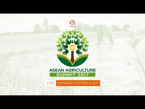 LIVE: ASEAN Agriculture Summit 2017