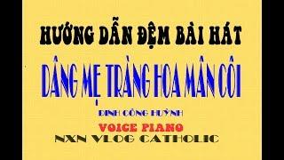 Hng dn m bi ht Dng M trng hoa mn ci-inh Cng Hunh NXN Vlog Catholic.