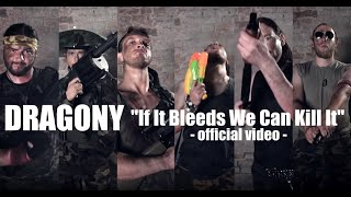 DRAGONY - If It Bleeds We Can Kill It - official video