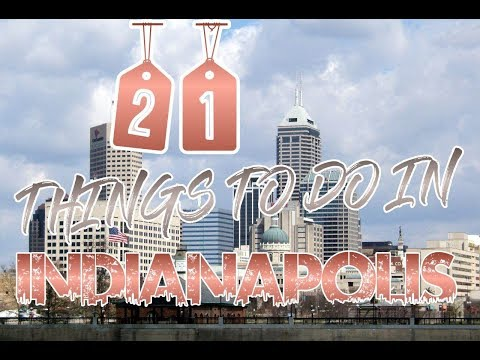 Top 21 Things To Do In Indianapolis
