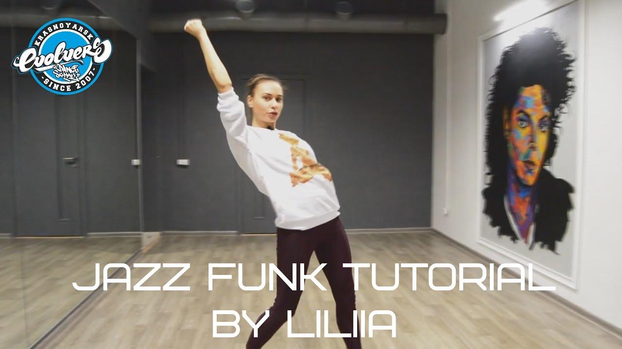 Jazz Funk Tutorial by Liliya. Evolvers Dance SChool