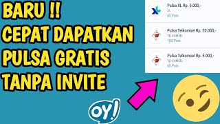 TERBARU APLIKASI OY !! PENGHASIL PULSA GRATIS PALING MUDAH & TANPA INVITE TEMAN GUYS
