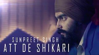 Att de Shikari - Sunpreet Singh ft. Fauja Singh