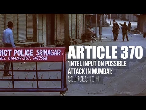 Article 370 I 'Intel input on possible attack in Mumbai:' Sources to HT